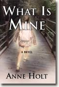 Buy *What is Mine* by Anne Holt online