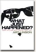 buy *What Just Happened? Bitter Hollywood Tales from the Front Line* online