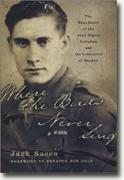 *Buy *Where the Birds Never Sing: The True Story of the 92nd Signal Battalion and the Liberation of Dachau* online