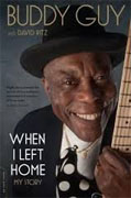 *When I Left Home: My Story* by Buddy Guy with David Ritz