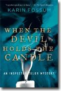 *When the Devil Holds the Candle: An Inspector Sejer Mystery* by Karin Fossum