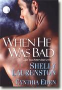 Buy *When He Was Bad* by Shelly Laurenston and Cynthia Eden online