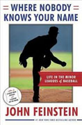 Buy *Where Nobody Knows Your Name: Life In the Minor Leagues of Baseball* by John Feinsteino nline