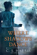 *Where Shadows Dance: A Sebastian St. Cyr Mystery* by C.S. Harris