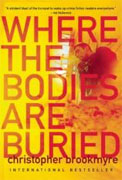 Buy *Where the Bodies Are Buried* by Christopher Brookmyreonline
