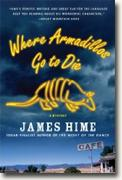 *Where Armadillos Go to Die (Jeremiah Spur Mysteries)* by James Hime