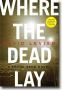 Buy *Where the Dead Lay: A Frank Behr Novel* by David Levien online