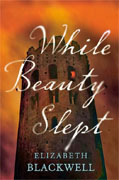 Buy *While Beauty Slept* by Elizabeth Blackwell online
