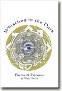 Buy *Whistling in the Dark: Poems & Pictures* by Wyly Parse online