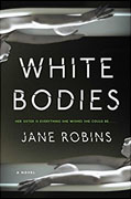 *White Bodies* by Jane Robins