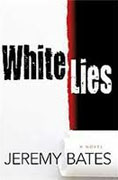 Buy *White Lies* by Jeremy Bates online