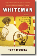 *Whiteman* by Tony D'Souza