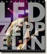 *Whole Lotta Led Zeppelin: The Illustrated History of the Heaviest Band of All Time* by Jon Bream