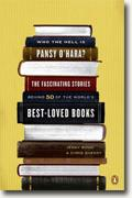 *Who the Hell Is Pansy O'Hara?: The Fascinating Stories Behind 50 of the World's Best-Loved Books* by Jenny Bond and Chris Sheedy
