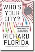 *Who's Your City?: How the Creative Economy Is Making Where to Live the Most Important Decision of Your Life* by Richard Florida