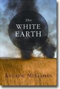 Buy *The White Earth* by Andrew McGahan