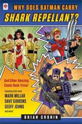 Buy *Why Does Batman Carry Shark Repellent?: And Other Amazing Comic Book Trivia!* by Brian Cronin online