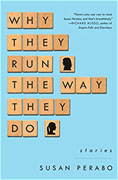 *Why They Run the Way They Do* by Susan Perabo