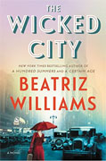 *The Wicked City* by Beatriz Williams