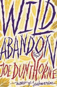 Buy *Wild Abandon* by Joe Dunthorne online