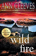 *Wild Fire: A Shetland Island Mystery* by Ann Cleeves