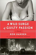 Buy *A Wild Surge of Guilty Passion* by Ron Hansen online