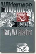 Buy *The Wilderness Campaign (Military Campaigns of the Civil War)* by Gary W. Gallagher, ed. online