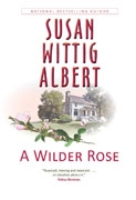 *A Wilder Rose* by Susan Wittig Albert