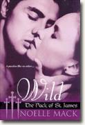 Buy *Wild (The Pack of St. James)* by Noelle Mack online