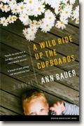 *A Wild Ride Up the Cupboards* by Ann Bauer