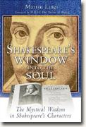 Buy *Shakespeare's Window into the Soul: The Mystical Wisdom in Shakespeare's Characters* by Martin Lings online