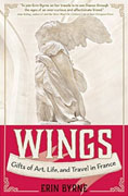 Buy *Wings: Gifts of Art, Life, and Travel in France (Travelers' Tales)* by Erin Byrneo nline