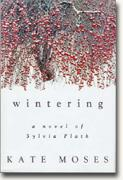 Buy *Wintering: A Novel of Sylvia Plath* online