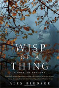 *Wisp of a Thing: A Novel of the Tufa* by Alex Bledsoe