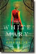 *The White Mary* by Kira Salak