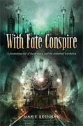 *With Fate Conspire* by Marie Brennan