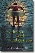 Buy *With You and Without You* by Deborah J. Wolf online