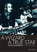 *A Wizard A True Star Todd Rundgren In The Studio* by Paul Myers