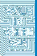 *Wolf in White Van* by John Darnielle