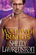 *Wolf with Benefits* by Shelly Laurenston