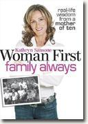Buy *Woman First, Family Always: Real-Life Wisdom from a Mother of Ten* by Kathryn Sansone online