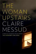 *The Woman Upstairs* by Claire Messud