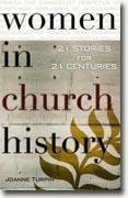 *Women in Church History: 21 Stories for 21 Centuries* by Joanne Turpin