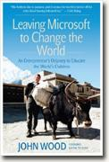 Buy *Leaving Microsoft to Change the World: An Entrepreneur's Odyssey to Educate the World's Children* by John Wood online