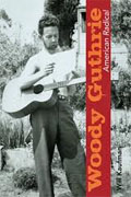 *Woody Guthrie, American Radical (Music in American Life)* by Will Kaufman