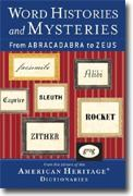 Buy *Word Histories And Mysteries: From Abracadabra To Zeus* online