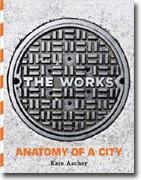 Buy *The Works: Anatomy of a City* by Kate Ascher online