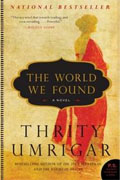 *The World We Found* by Thrity Umrigar