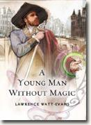*A Young Man Without Magic* by Lawrence Watt-Evans
