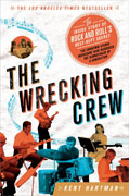 Buy *The Wrecking Crew: The Inside Story of Rock and Roll's Best-Kept Secret* by Kent Hartmanonline